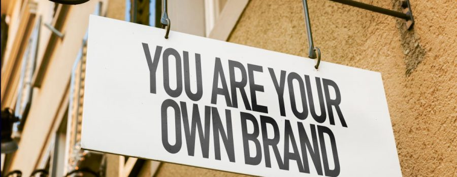 You are your own brand - personal brand
